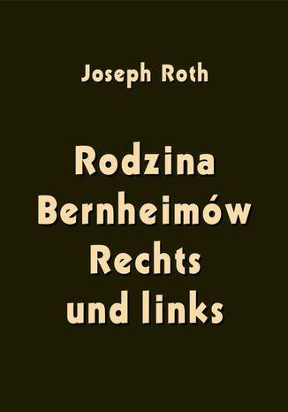 Okładka książki Rodzina Bernheimów. Rechts und links