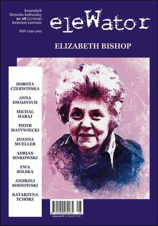 Okładka książki/ebooka eleWator 28 (2/2019) - Elizabeth Bishop
