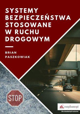 Okładka książki/ebooka Systemy bezpieczeństwa stosowane w ruchu drogowym