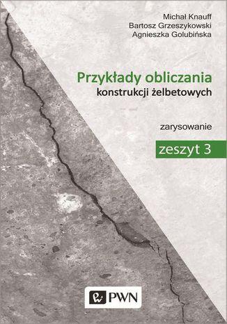 Okładka książki/ebooka Przykłady obliczania konstrukcji żelbetowych. Zeszyt 3
