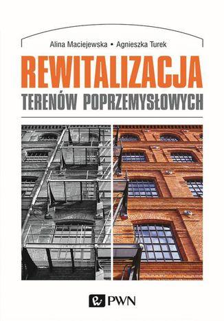 Okładka książki Rewitalizacja terenów poprzemysłowych