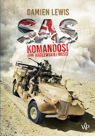 Okładka książki SAS. Komandosi Jego Królewskiej Mości