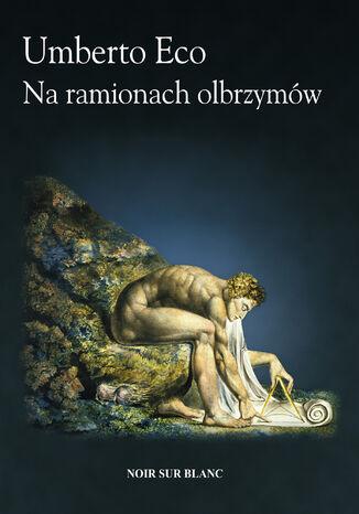 Okładka książki Na ramionach olbrzymów