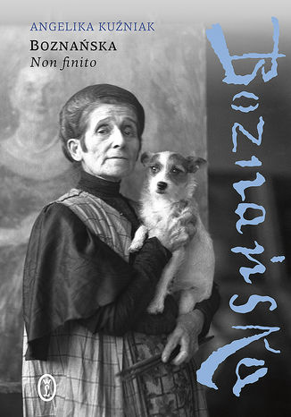 Okładka książki Boznańska. Non finito