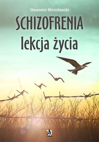 Okładka książki Schizofrenia lekcja życia