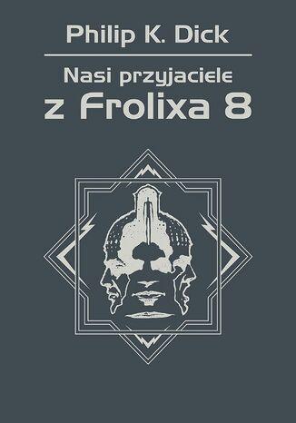 Okładka książki/ebooka Nasi przyjaciele z Frolixa 8