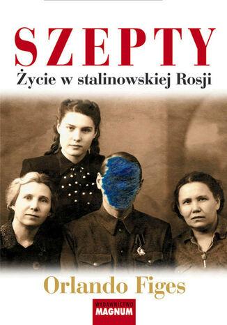 Okładka książki/ebooka Szepty. Życie w stalinowskiej Rosji