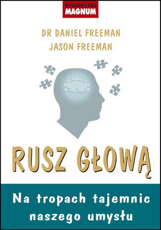 Okładka książki/ebooka Rusz głową. Na tropach tajemnic naszego umysłu