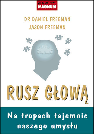 Okładka książki Rusz głową. Na tropach tajemnic naszego umysłu