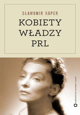 Okładka książki/ebooka Kobiety władzy PRL