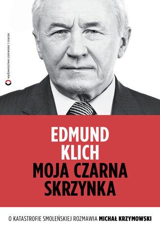 Okładka książki Moja czarna skrzynka. O katastrofie smoleńskiej rozmawia Michał Krzymowski