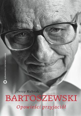 Okładka książki Bartoszewski. Opowieści przyjaciół