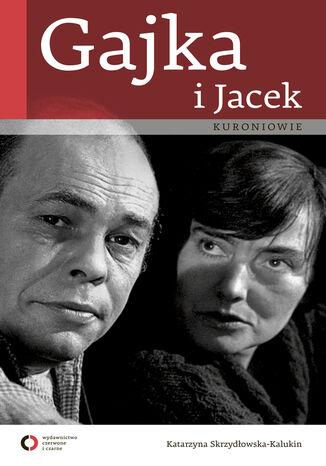 Okładka książki Gajka i Jacek Kuroniowie
