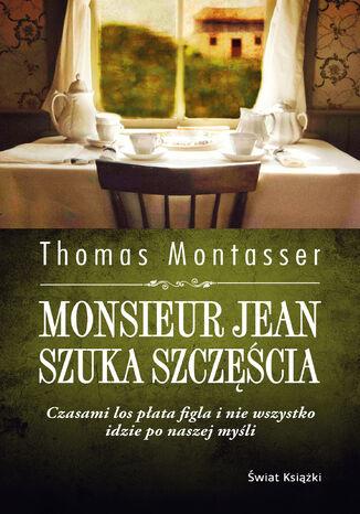 Okładka książki/ebooka Monsieur Jean szuka szczęścia
