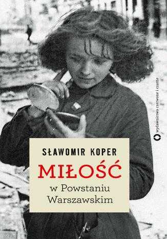 Okładka książki/ebooka Miłość w Powstaniu Warszawskim