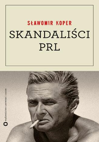 Okładka książki/ebooka Skandaliści PRL