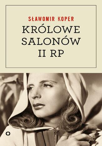 Okładka książki Królowe salonów Drugiej Rzeczpospolitej