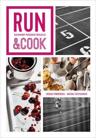 Okładka książki Run&Cook. Kulinarny poradnik biegacza