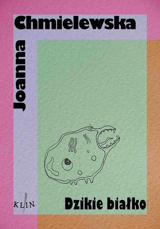 Okładka książki/ebooka Dzikie białko