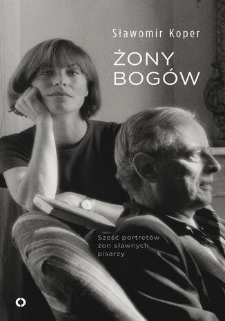 Okładka książki/ebooka Żony bogów. Sześć portretów żon sławnych pisarzy