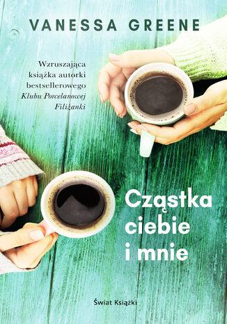 Okładka książki Cząstka ciebie i mnie