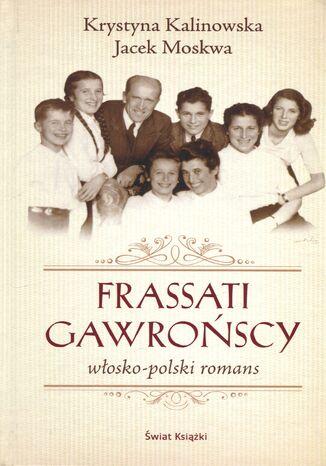 Okładka książki Frassati Gawrońscy. Włosko-polski romans