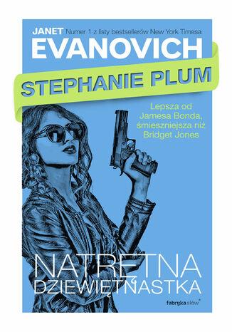 Okładka książki/ebooka Stephanie Plum (#19). Natrętna dziewiętnastka
