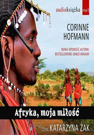 Okładka książki/ebooka Afryka, moja miłość