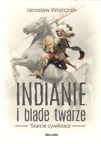 Okładka książki Indianie i blade twarze