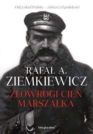 Okładka książki Złowrogi cień Marszałka
