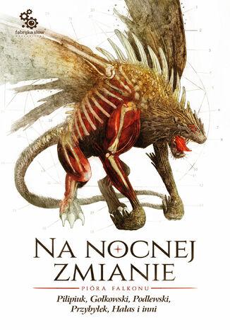 Okładka książki/ebooka Na nocnej zmianie. Pióra Falkonu