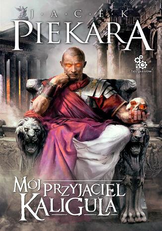 Okładka książki/ebooka Mój przyjaciel Kaligula
