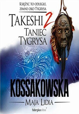 Okładka książki Takeshi. Taniec tygrysa. Tom 2