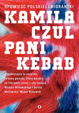 Okładka książki Pani Kebab. Opowieść polskiej emigrantki