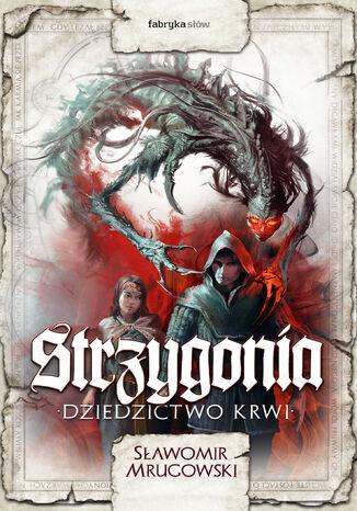 Okładka książki Strzygonia (#1). Strzygonia. Dziedzictwo krwi