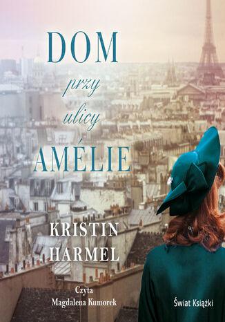 Okładka książki Dom przy ulicy Amélie