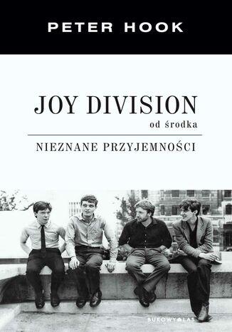 Okładka książki/ebooka Joy Division od środka. Nieznane przyjemności