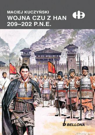 Okładka książki Wojna Czu z Han 209-202 p.n.e