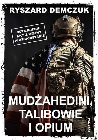 Okładka książki/ebooka Mudżahedini, talibowie i opium