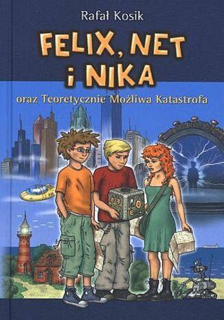 Okładka książki Felix, Net i Nika oraz Teoretycznie Możliwa Katastrofa