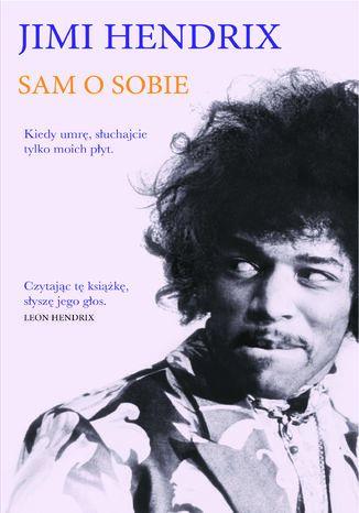 Okładka książki/ebooka Jimi Hendrix. Sam o sobie. Jimi Hendrix