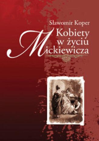 Okładka książki Kobiety w życiu Mickiewicza