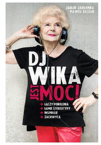 Okładka książki DJ Wika. Jest moc!