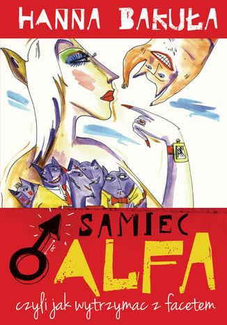 Okładka książki Samiec Alfa. Czyli jak wytrzymać z facetem