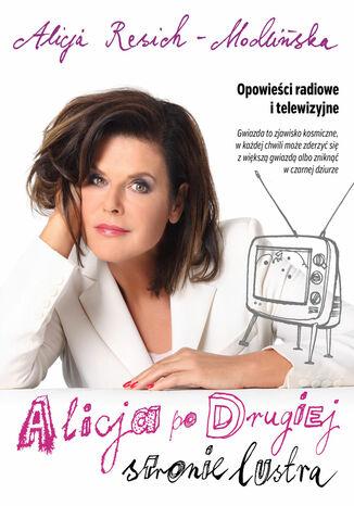 Okładka książki Opowieści radiowe i telewizyjne. Alicja po drugiej stronie lustra