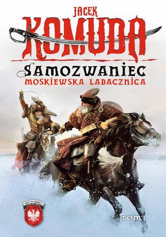 Okładka książki/ebooka Orły na Kremlu. (#5). Samozwaniec. Moskiewska ladacznica  tom 1