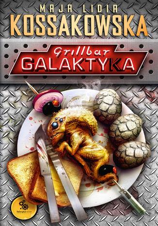 Okładka książki/ebooka Grillbar Galaktyka