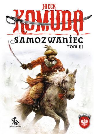 Okładka książki Orły na Kremlu. (#3). Samozwaniec, tom 3