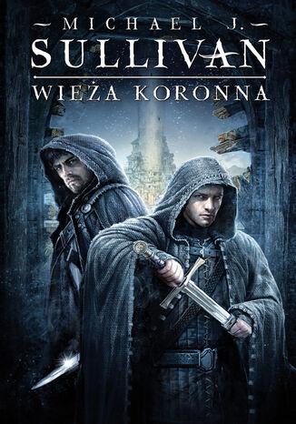 Okładka książki Wieża koronna. Cykl Kroniki Riyrii. Tom 1