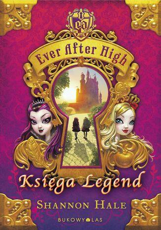 Okładka książki Ever After High. Księga Legend
